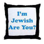 I'm Jewish Throw Pillow