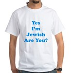 Yes I'm Jewish White T-Shirt