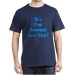 Yes I'm Jewish Dark T-Shirt