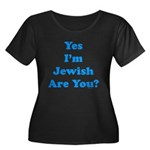 Yes I'm Jewish Women's Plus Size Scoop Neck Dark T