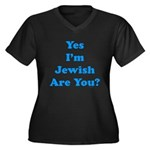 Yes I'm Jewish Women's Plus Size V-Neck Dark T-Shi