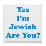 Yes I'm Jewish Tile Coaster