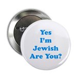 "Yes I'm Jewish 2.25"" Button"