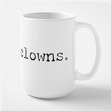 i hate clowns Large Coffee Mug