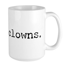 i hate clowns Large Coffee Mug
