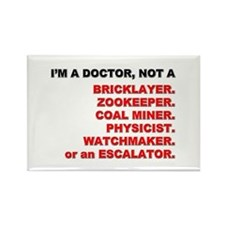 I'm a Doctor, not a... Rectangle Magnet