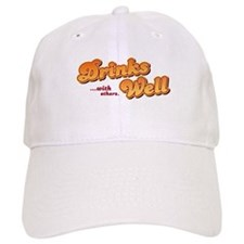 Unique Drinks well with others Baseball Cap