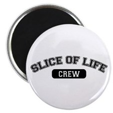 Slice Of Life Crew Magnet