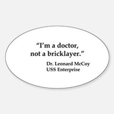 I'm a doctor, not a bricklayer. Decal