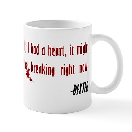 Dexter Quote If I Had A Heart Mug
