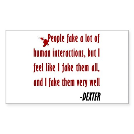 Dexter Quote Fake Human Interactions Sticker (Rect