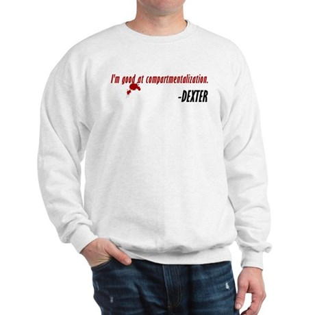 Dexter Quote Compartmentalization Sweatshirt