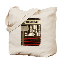 When It Comes To Slaughter Tote Bag