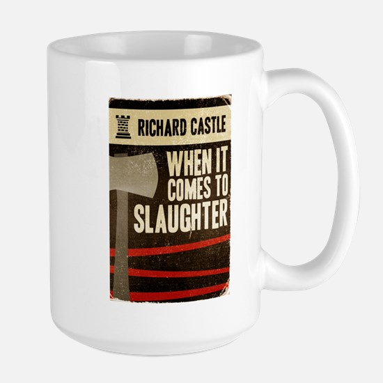 When It Comes To Slaughter Large Mug