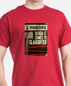 When It Comes To Slaughter T-Shirt