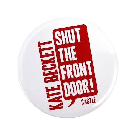 """Castle Shut The Front Door 3.5"""" Button"""
