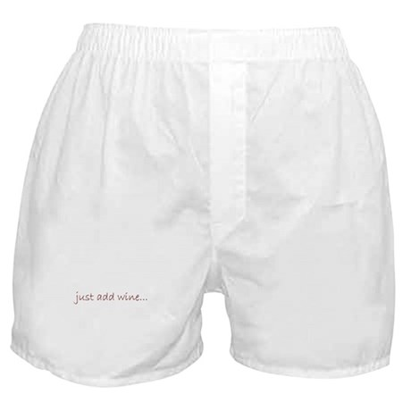 just add wine... Boxer Shorts