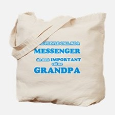 Some call me a Messenger, the most import Tote Bag