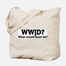 What would Janet do? Tote Bag