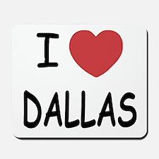 I heart Dallas Mousepad