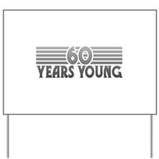 60 Years Young Yard Sign