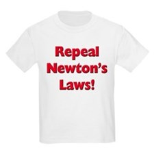 Repeal Newton's Laws T-Shirt