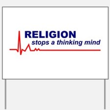 Religion Stops a Thinking Mind Yard Sign