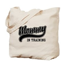 Mommy in Training Tote Bag