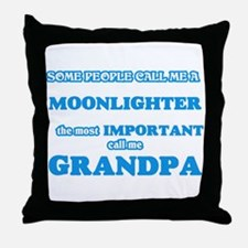 Some call me a Moonlighter, the most Throw Pillow