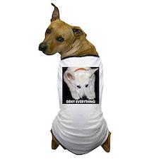 Deny Everything Dog T-Shirt