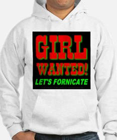 Girl Wanted! Let's Fornicate Hoodie