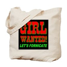 Girl Wanted! Let's Fornicate Tote Bag