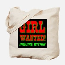 Girl Wanted! Inquire Within Tote Bag