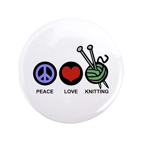 "Peace Love Knitting 3.5"" Button"
