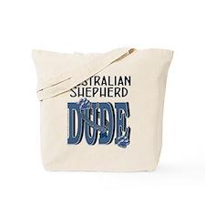 Australian Shepherd DUDE Tote Bag