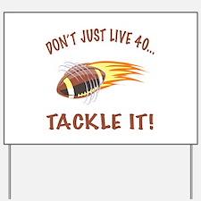 Tackle 40 Football Bday Yard Sign