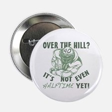 """Halftime 40 Football Bday 2.25"""" Button (10 pack)"""