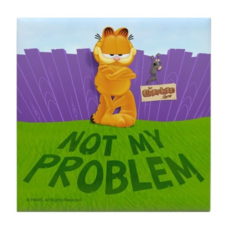 "Garfield ""Not My Problem"" Tile Coaster"