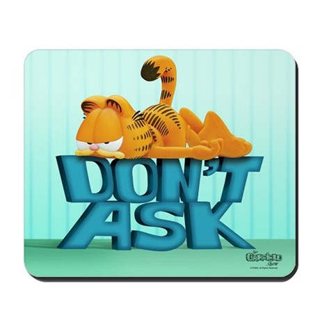 "Garfield ""Don't Ask"" Mousepad"