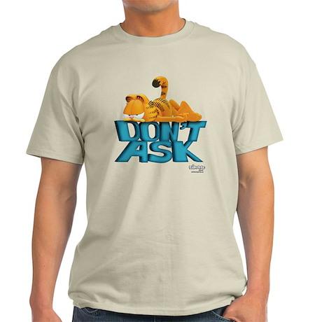 """Garfield """"Don't Ask"""" Light T-Shirt"""
