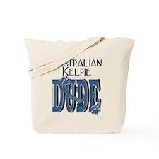 Australian Kelpie DUDE Tote Bag