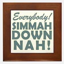 Funny SNL Simmah Down Nah Framed Tile
