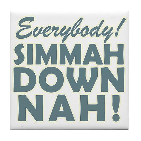 Funny SNL Simmah Down Nah Tile Coaster