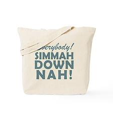 Funny SNL Simmah Down Nah Tote Bag