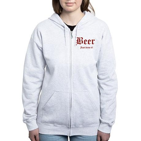 BEER Just Brew It! Beer Lover Women's Zip Hoodie