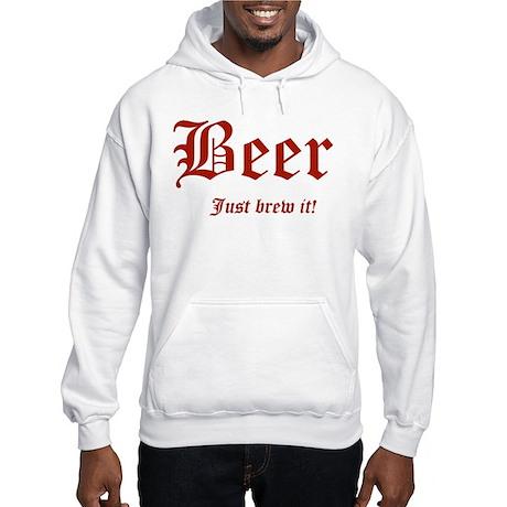 BEER Just Brew It! Beer Lover Hooded Sweatshirt
