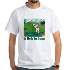 """""""A Hole in Juan"""" Shirt"""