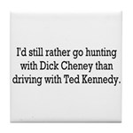 Hunting with Dick Cheney Tile Coaster