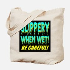 Slippery When Wet! Be Careful Tote Bag