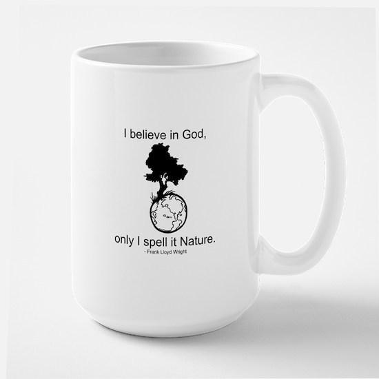 I believe in God... Large Mug